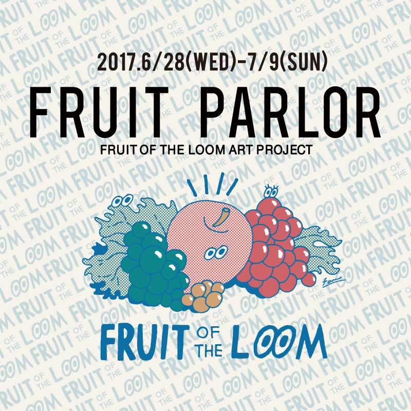 「FRUIT PARLOR」 FRUIT OF THE LOOM ART PROJECT